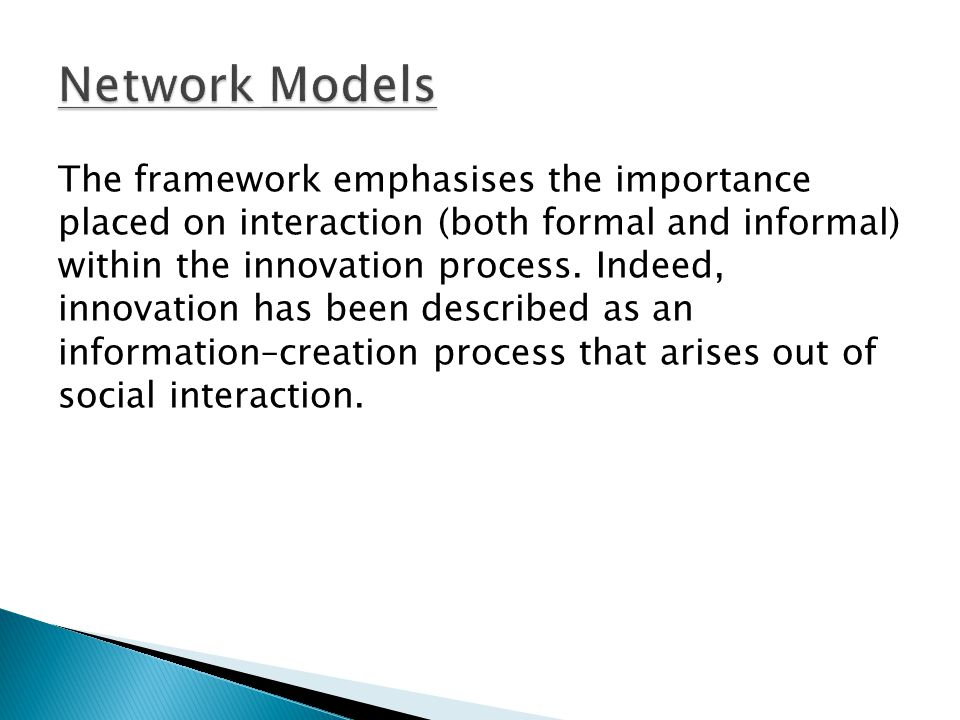 The framework emphasises the importance placed on interaction (both formal and informal) within the innovation process.