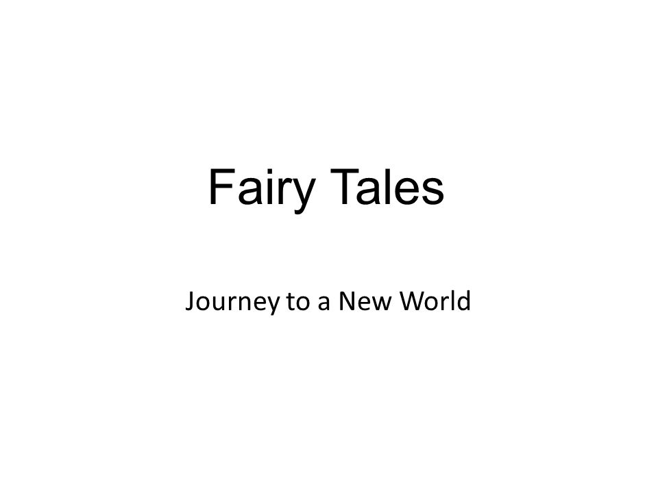 Fairy Tales Journey to a New World