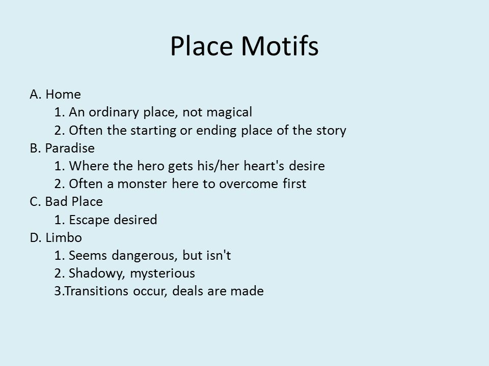Place Motifs A. Home 1. An ordinary place, not magical 2.