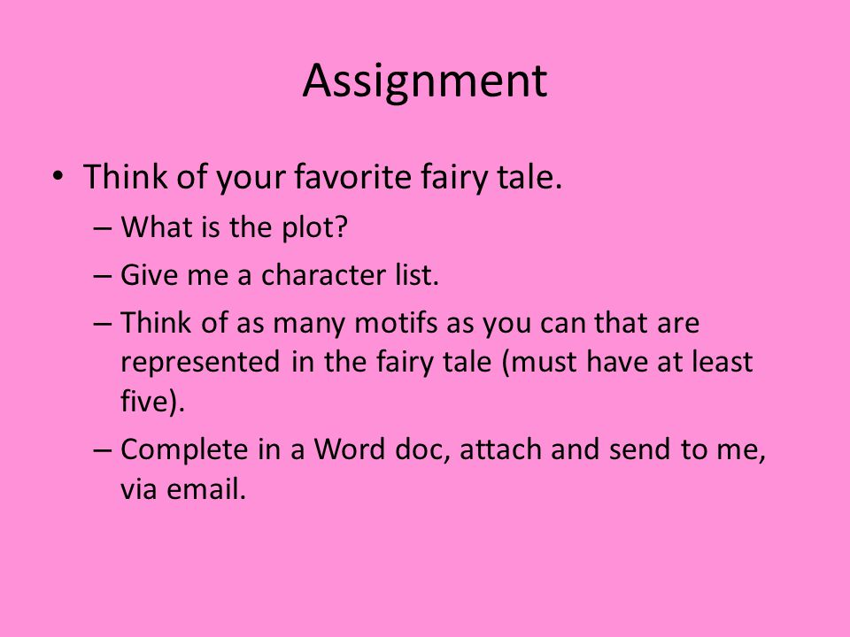 Assignment Think of your favorite fairy tale. – What is the plot.