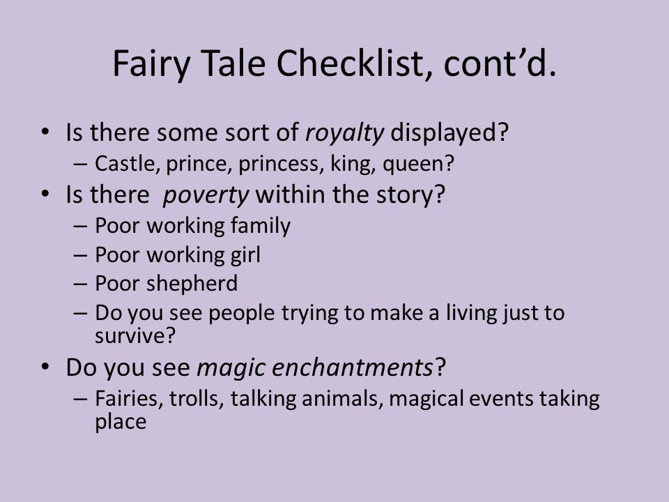 Fairy Tale Checklist, cont'd. Is there some sort of royalty displayed.