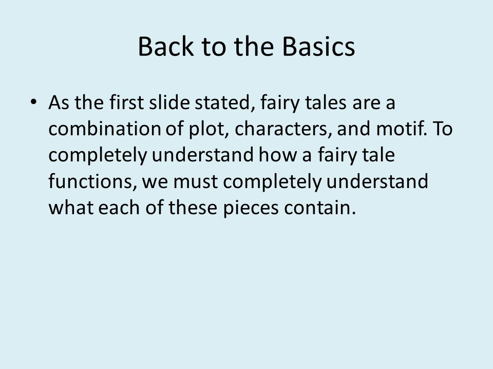 Plot Plot is not only present in short stories, but also in fairy tales (which are a form of short stories…more on that later).