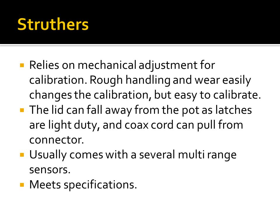  Relies on mechanical adjustment for calibration.