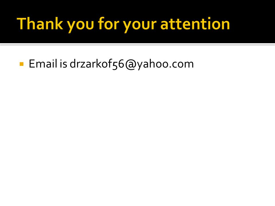  Email is drzarkof56@yahoo.com