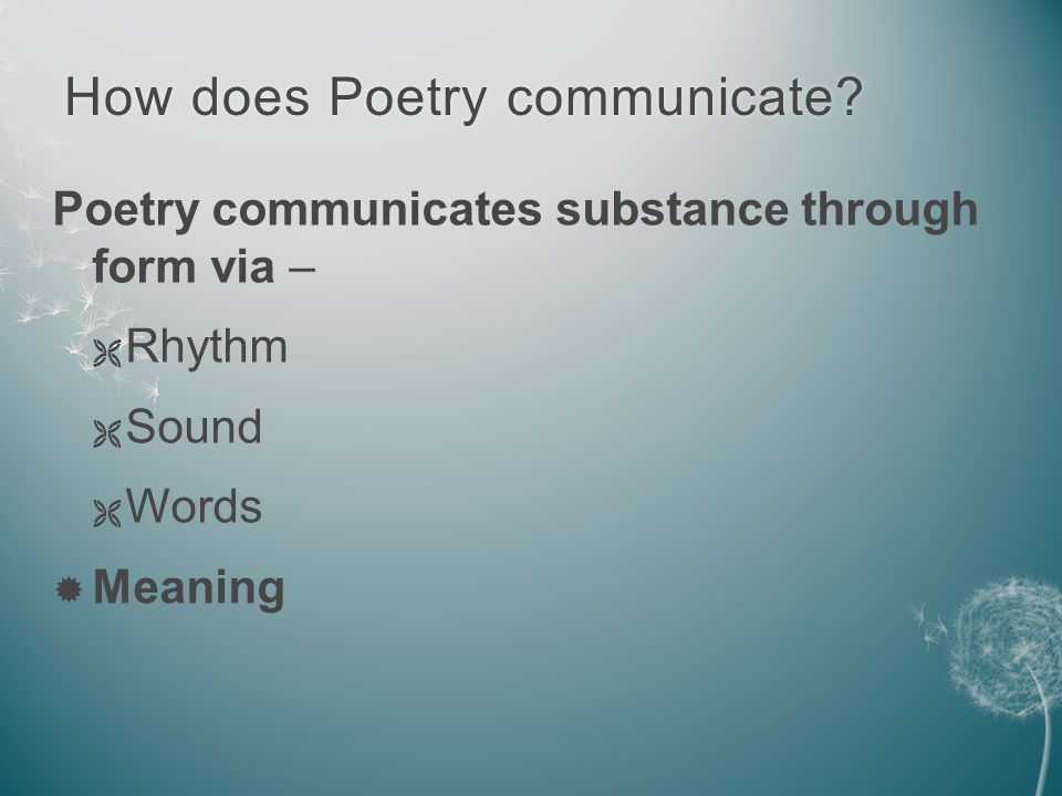 How does Poetry communicate?How does Poetry communicate.