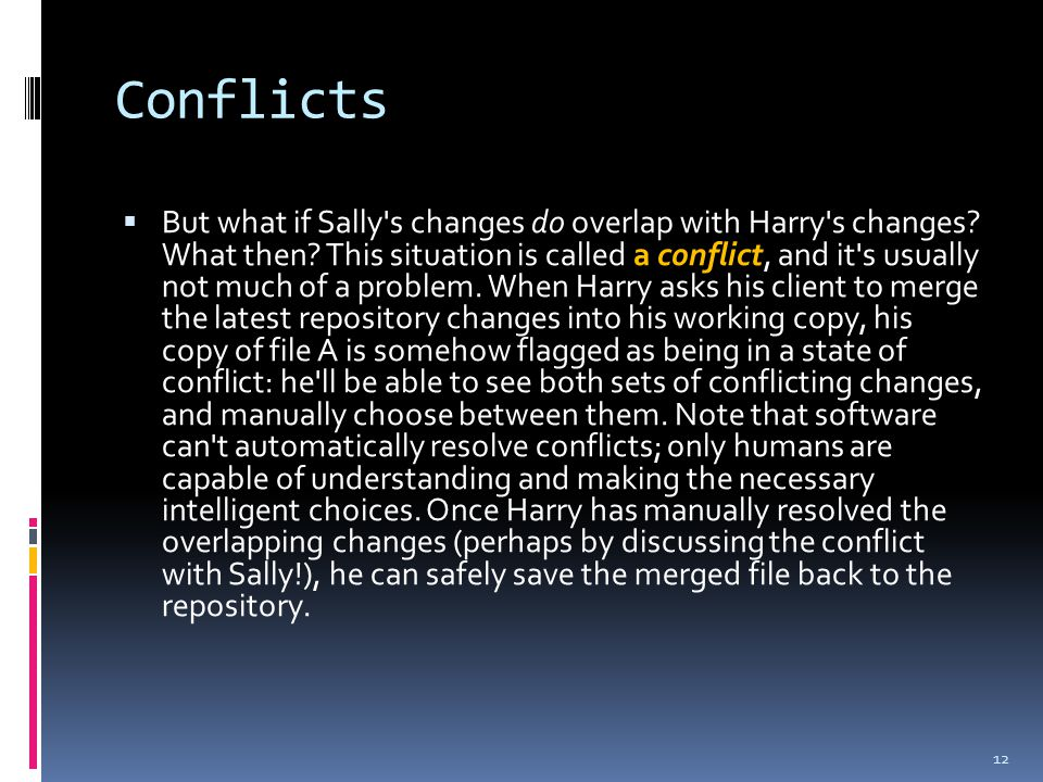 Conflicts  But what if Sally s changes do overlap with Harry s changes.