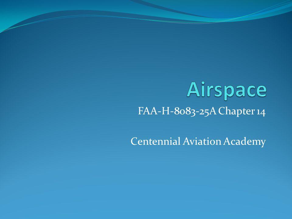 FAA-H-8083-25A Chapter 14 Centennial Aviation Academy
