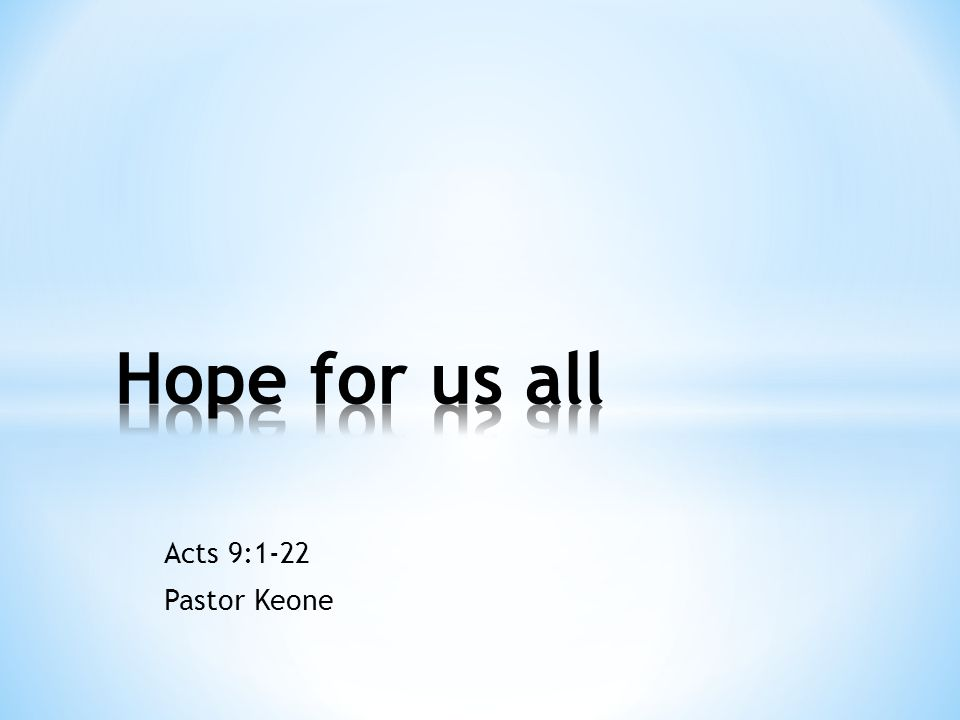 Acts 9:1-22 Pastor Keone