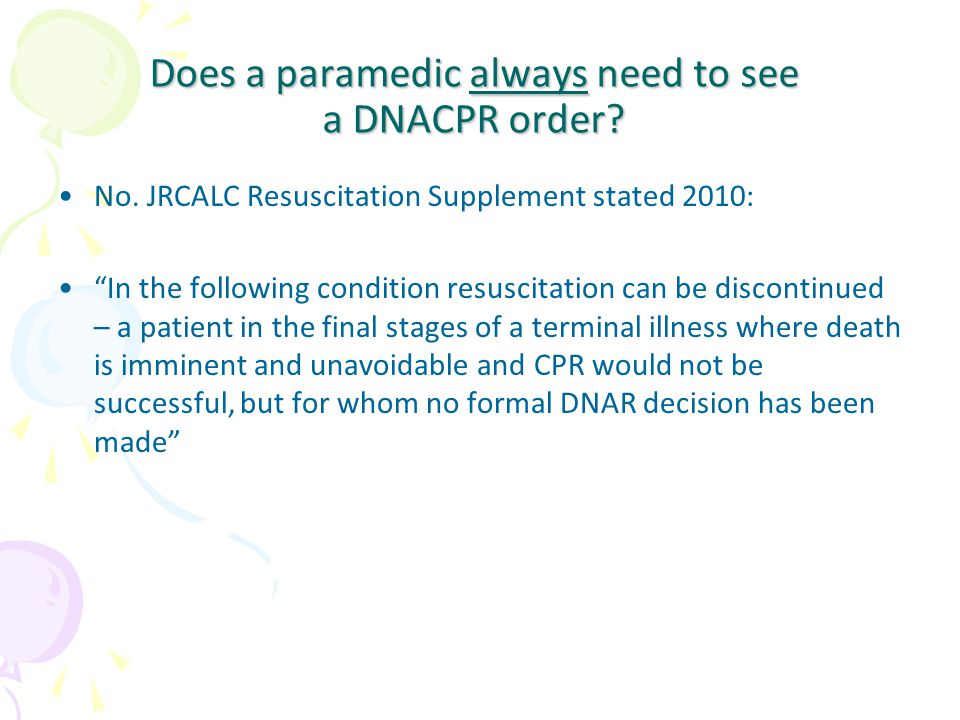 Does a paramedic always need to see a DNACPR order.