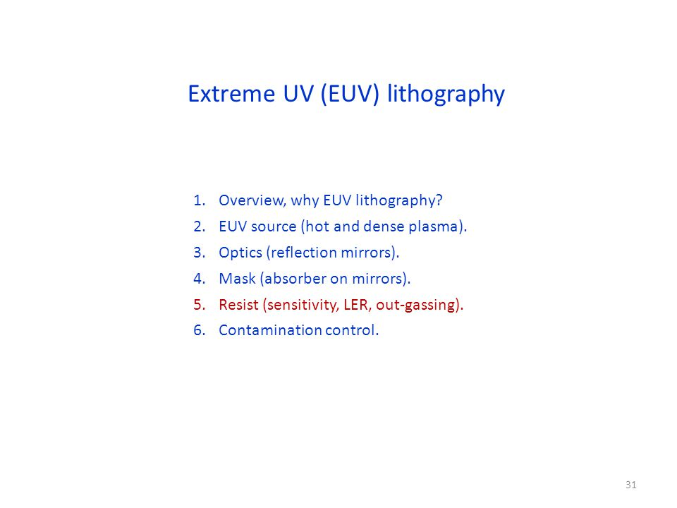 Extreme UV (EUV) lithography 1.Overview, why EUV lithography.