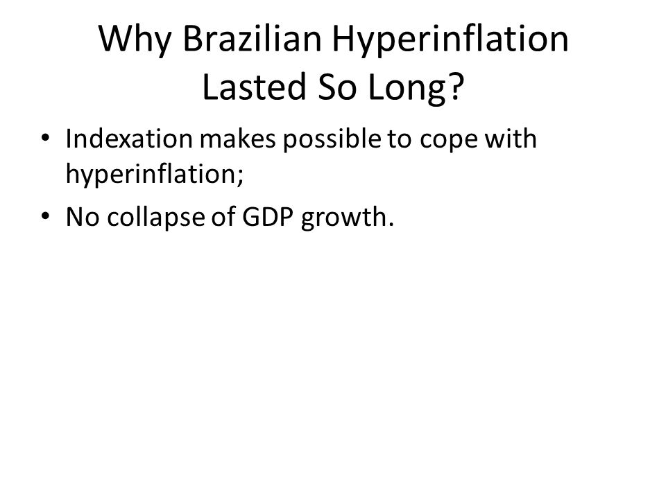 Why Brazilian Hyperinflation Lasted So Long.
