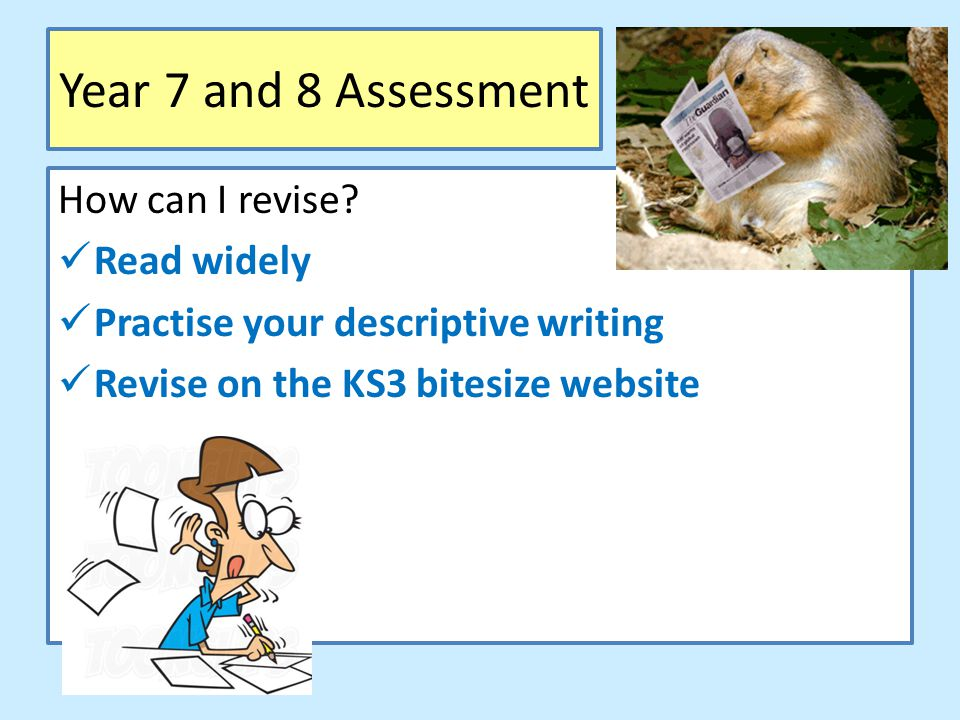 Year 7 and 8 Assessment How can I revise.