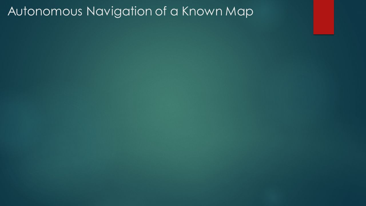 Autonomous Navigation of a Known Map