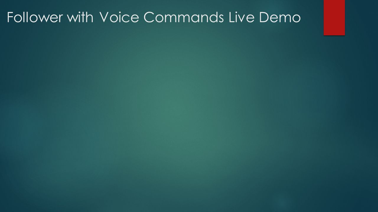 Follower with Voice Commands Live Demo