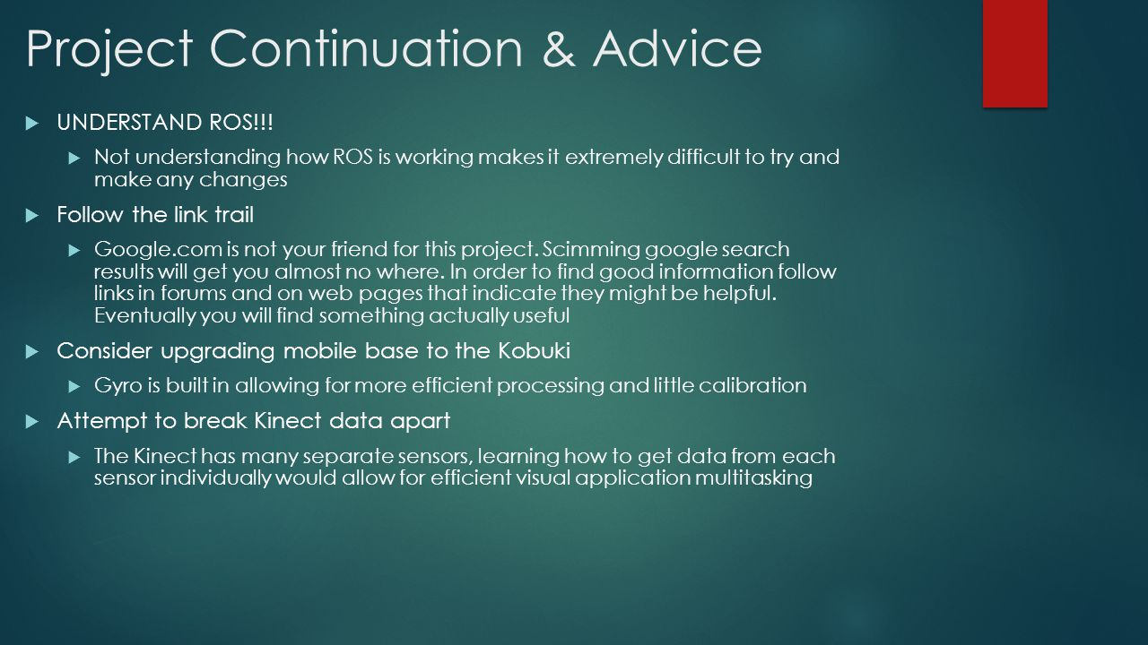 Project Continuation & Advice  UNDERSTAND ROS!!.