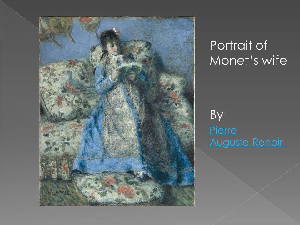 Portrait of Monet's wife By Pierre Auguste Renoir