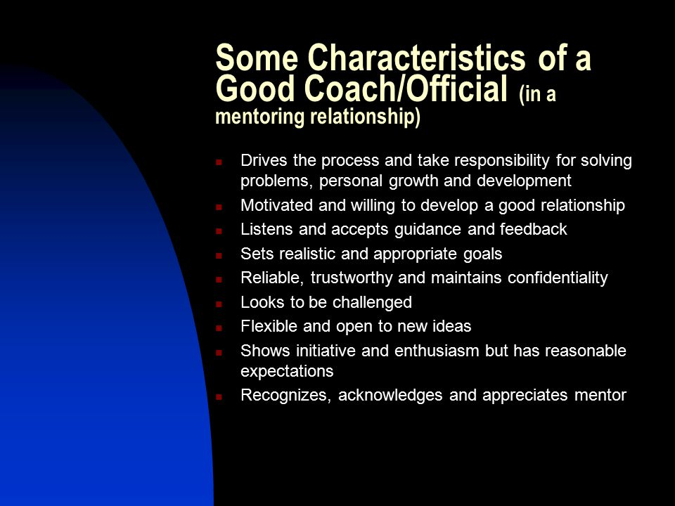 Empowerment Who is 'driving' the mentoring relationship - the mentor or the coach/official?