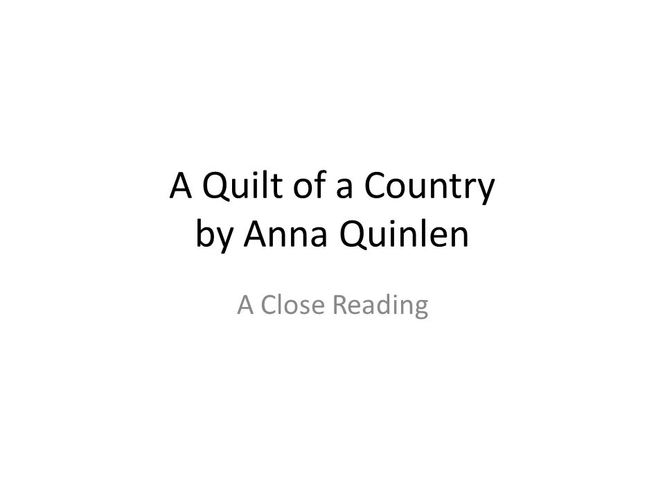 A Quilt of a Country by Anna Quinlen A Close Reading