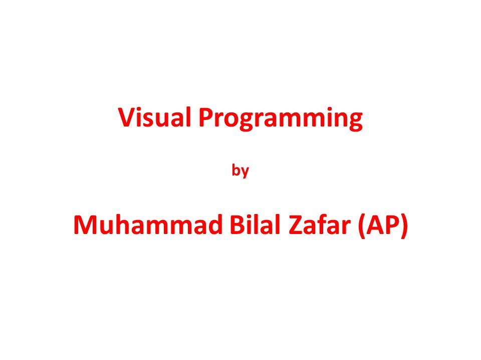 Visual Programming by Muhammad Bilal Zafar (AP)