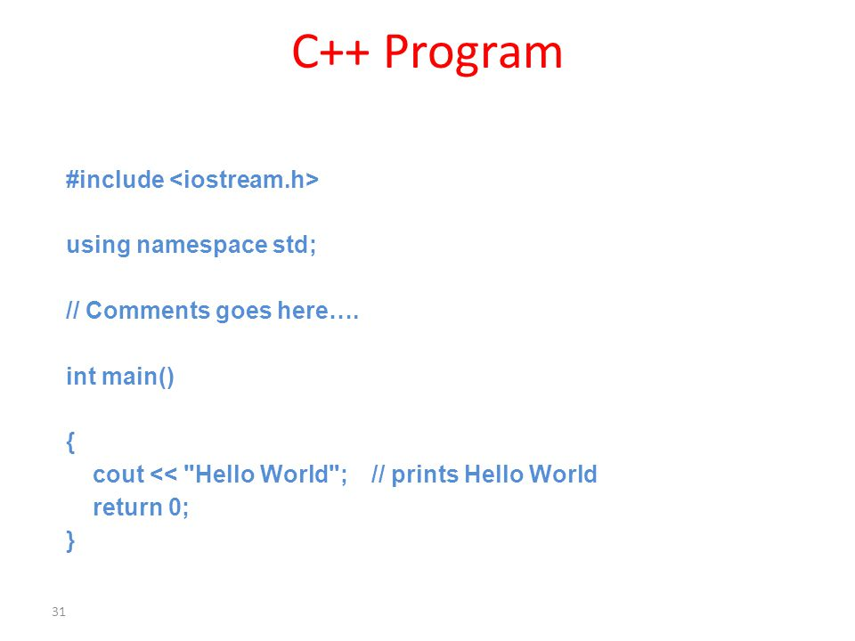 C++ Program #include using namespace std; // Comments goes here….