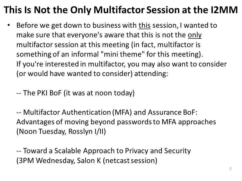 This Is Not the Only Multifactor Session at the I2MM Before we get down to business with this session, I wanted to make sure that everyone's aware tha
