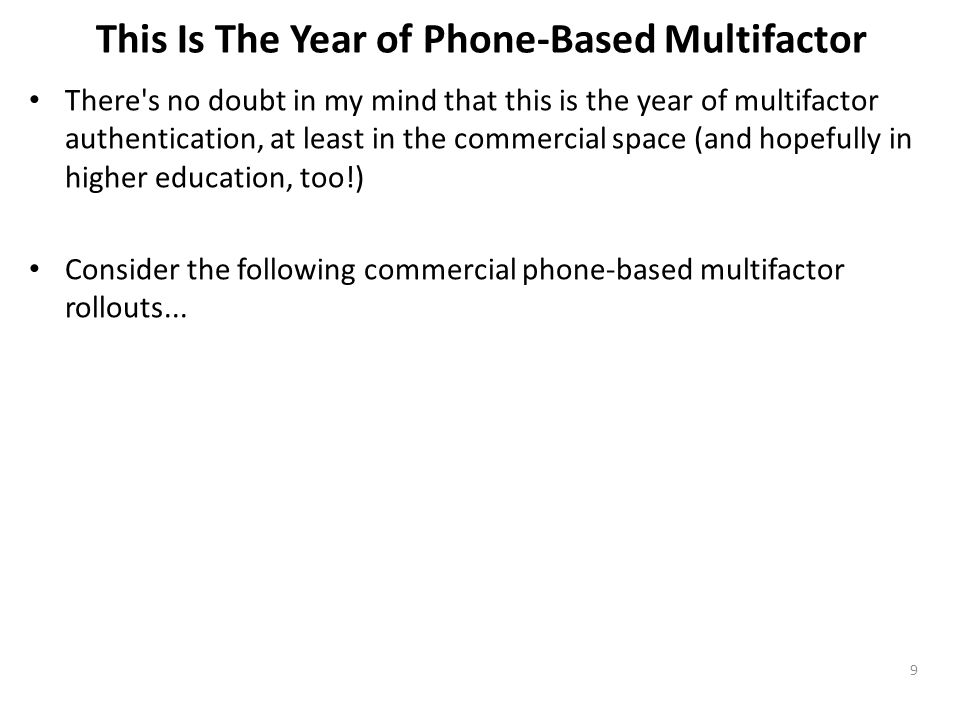 This Is The Year of Phone-Based Multifactor There's no doubt in my mind that this is the year of multifactor authentication, at least in the commercia