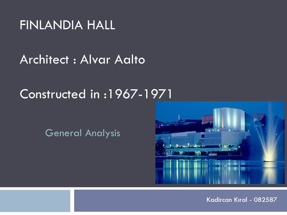 References: http://www.irpa2010europe.com/pdfs/Floor_plans_of_Finlandia_Hall.pdf http://www.irpa2010europe.com/pdfs/Floor_plans_of_Finlandia_Hall.pdf http://copenhagen2009.files.wordpress.com/2009/07/finlandia-hall-004.jpg http://helsinkippusa.files.wordpress.com/2008/10/finlandiahall.jpg http://content.lib.utah.edu/cgi-bin/showfile.exe?CISOROOT=/coa&CISOPTR=1707 http://www.finlandiatalo.fi/en/architecture/ http://www.virtualhelsinki.net/helsinkipanoraama/historia/eng/finlandiatalo.html