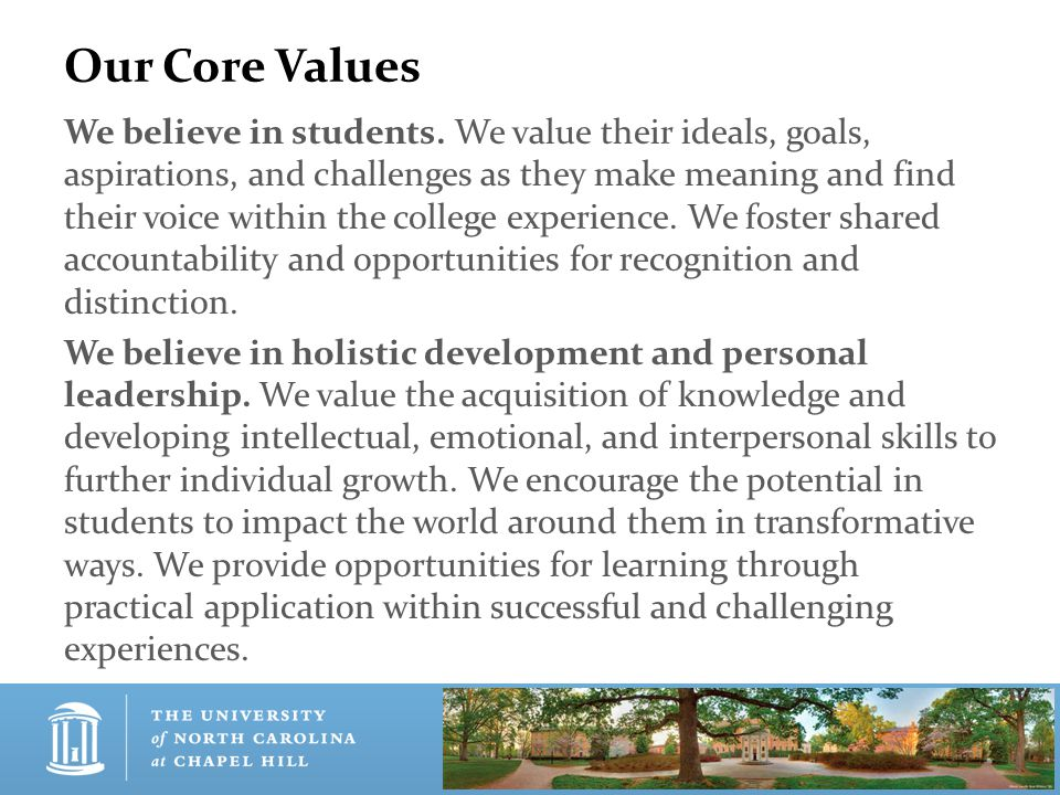 Our Core Values We believe in students.