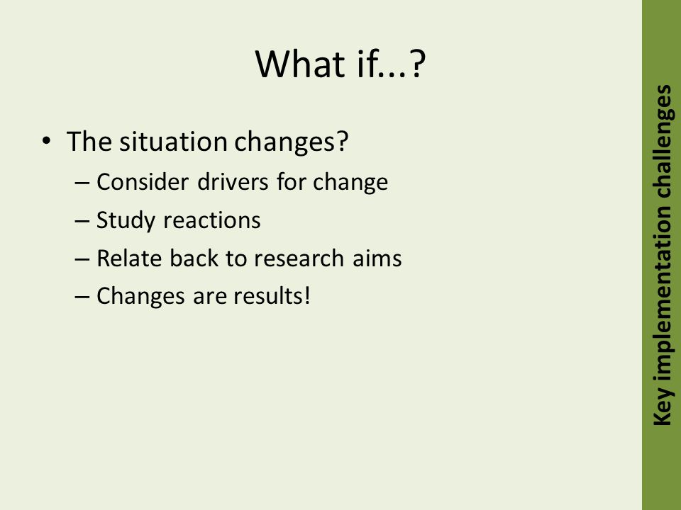 What if.... The situation changes.