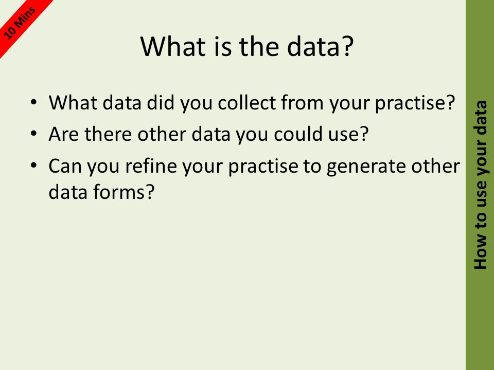 What is the data. What data did you collect from your practise.