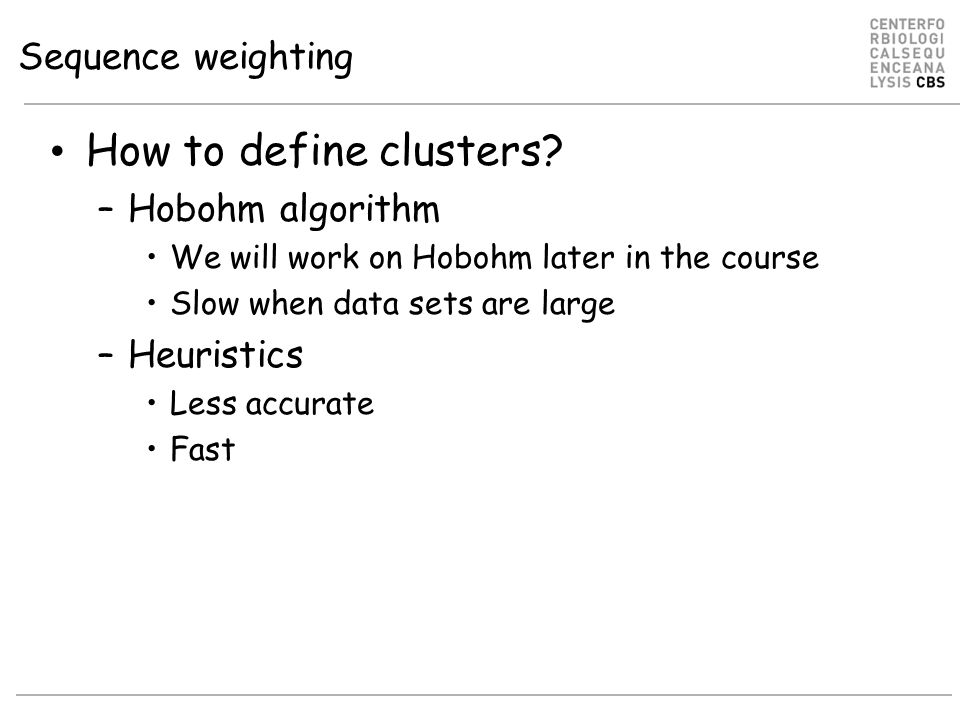 Sequence weighting How to define clusters.