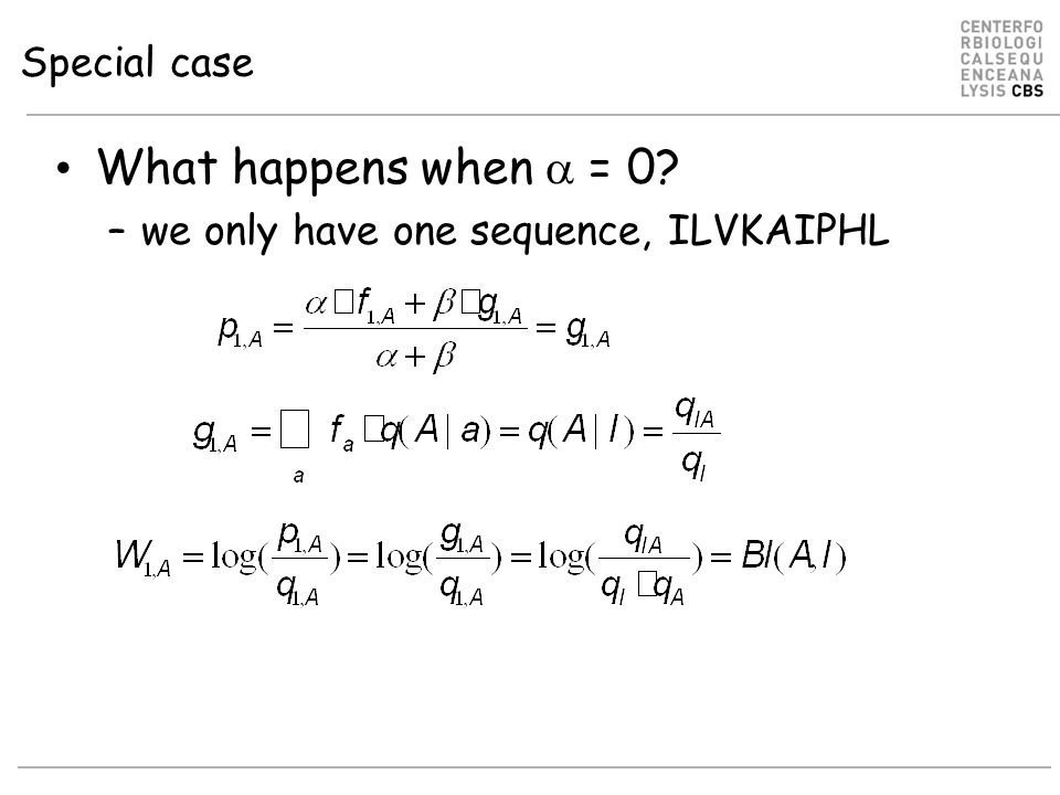 Special case What happens when  = 0 –we only have one sequence, ILVKAIPHL