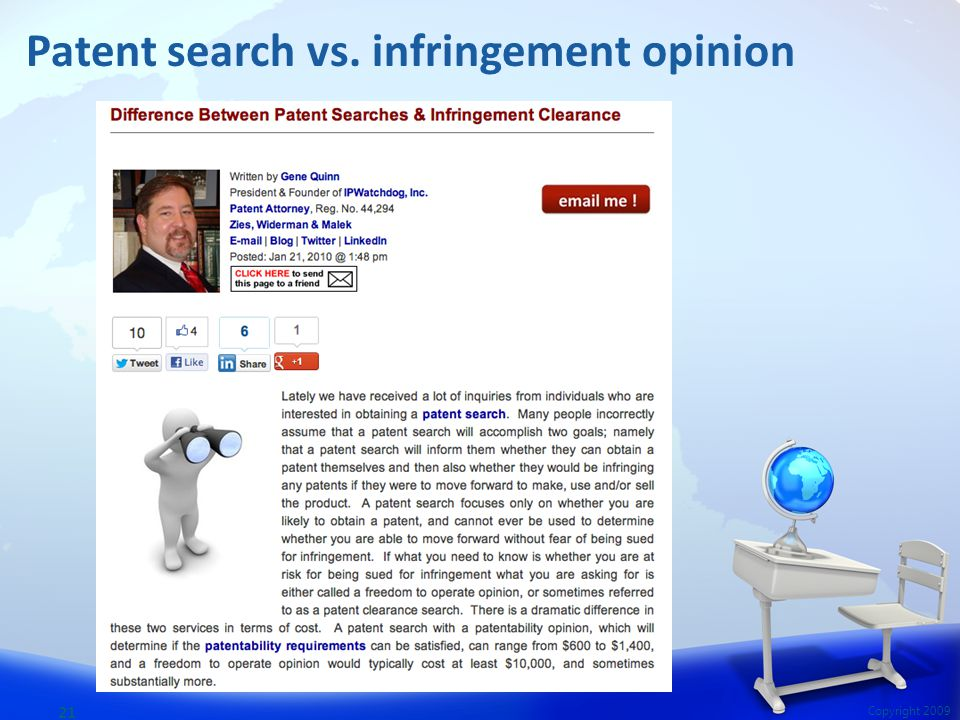 21 Copyright 2009 Patent search vs. infringement opinion