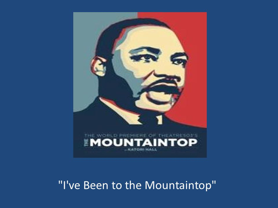 I ve Been to the Mountaintop