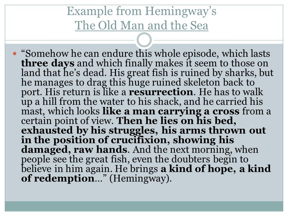 "Example from Hemingway's The Old Man and the Sea ""Somehow he can endure this whole episode, which lasts three days and which finally makes it seem to"