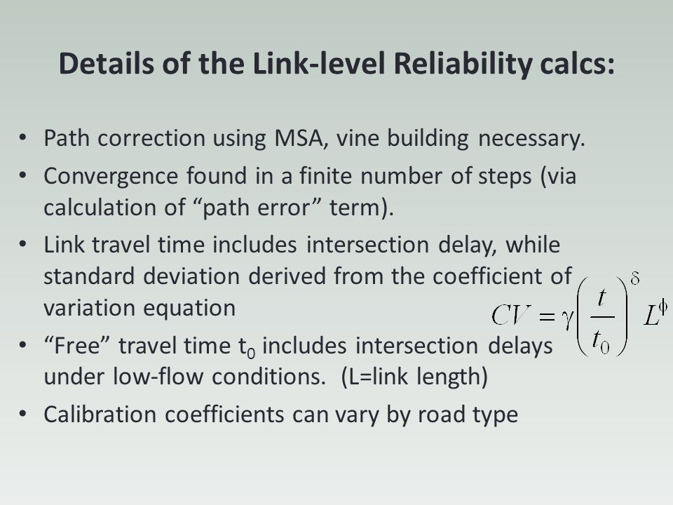 Details of the Link-level Reliability calcs: Path correction using MSA, vine building necessary. Convergence found in a finite number of steps (via ca