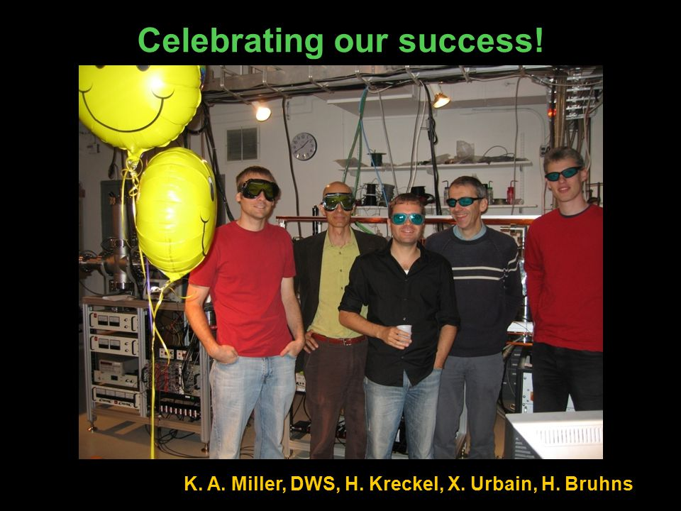 Celebrating our success! K. A. Miller, DWS, H. Kreckel, X. Urbain, H. Bruhns