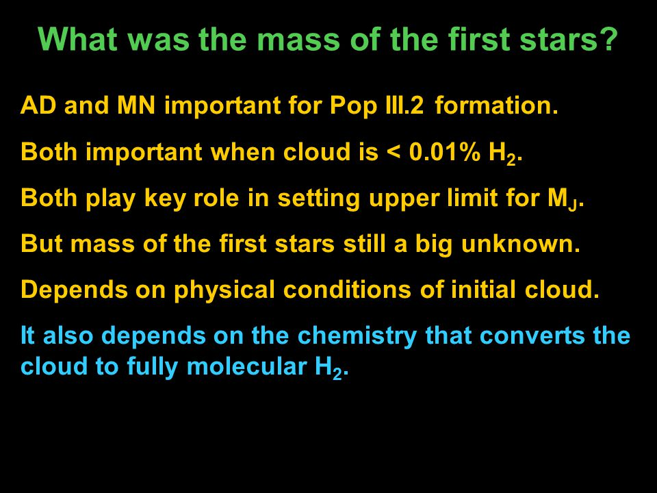 What was the mass of the first stars. AD and MN important for Pop III.2 formation.