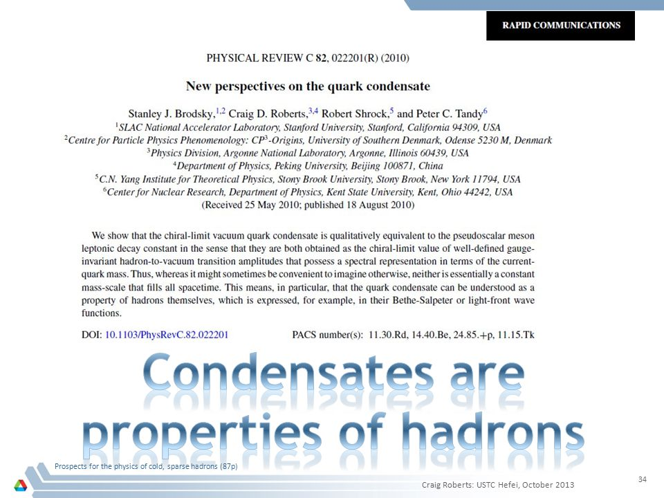 Craig Roberts: USTC Hefei, October 2013 Prospects for the physics of cold, sparse hadrons (87p) 34