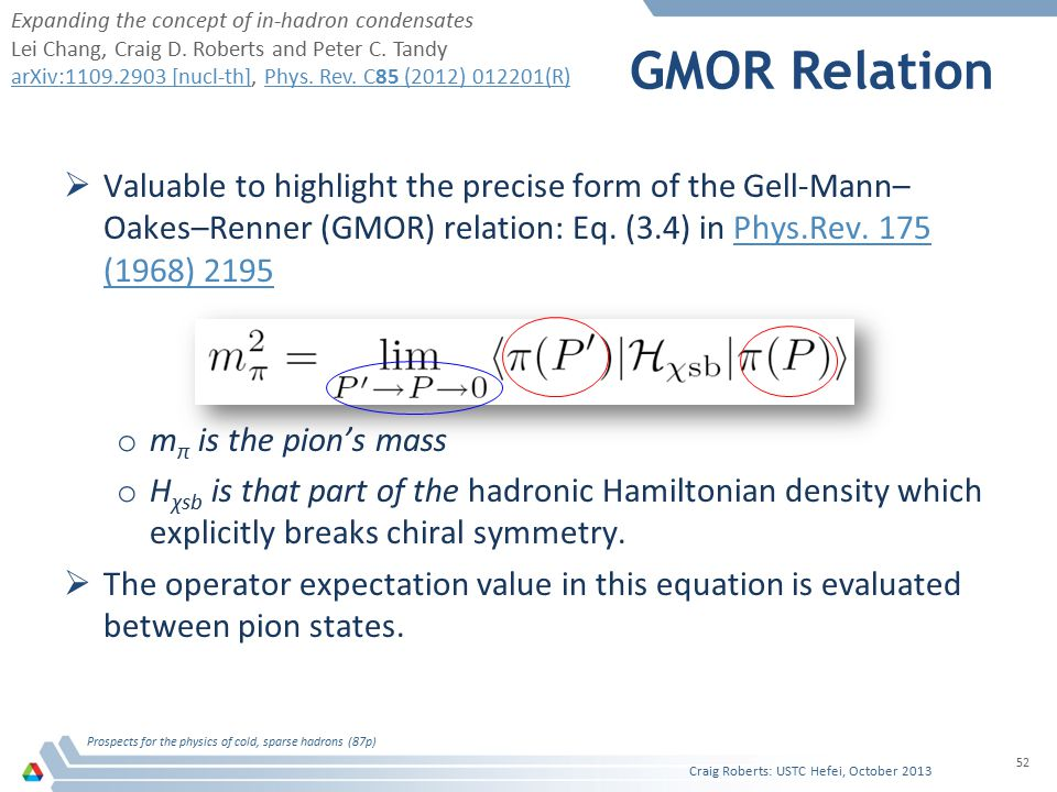 GMOR Relation  Valuable to highlight the precise form of the Gell-Mann– Oakes–Renner (GMOR) relation: Eq.