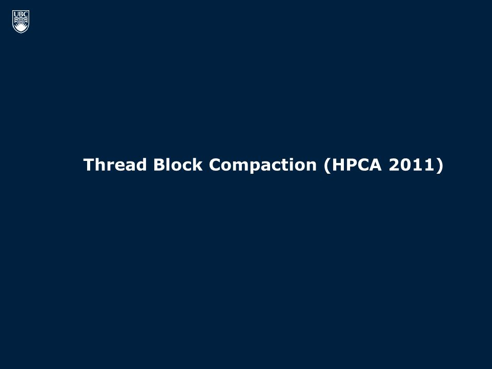 Thread Block Compaction (HPCA 2011)