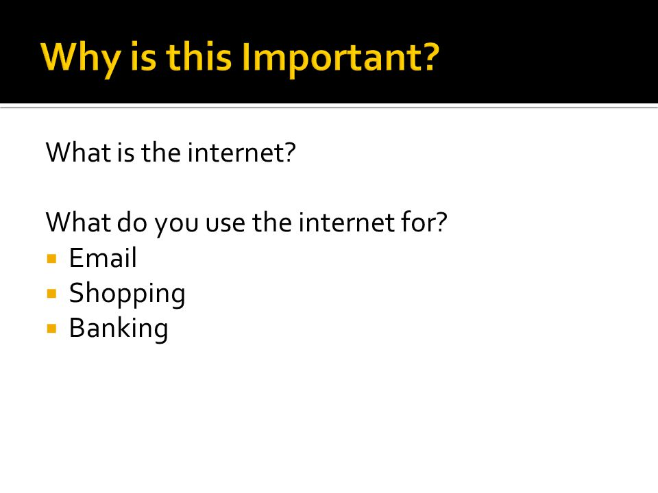 What is the internet What do you use the internet for  Email  Shopping  Banking