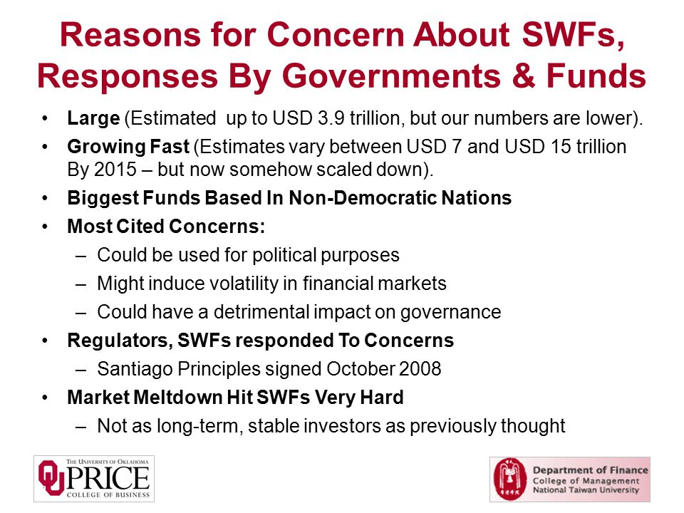 Reasons for Concern About SWFs, Responses By Governments & Funds Large (Estimated up to USD 3.9 trillion, but our numbers are lower).