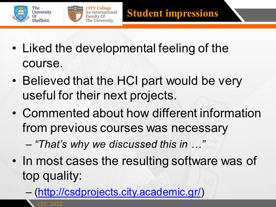 Student impressions Liked the developmental feeling of the course.