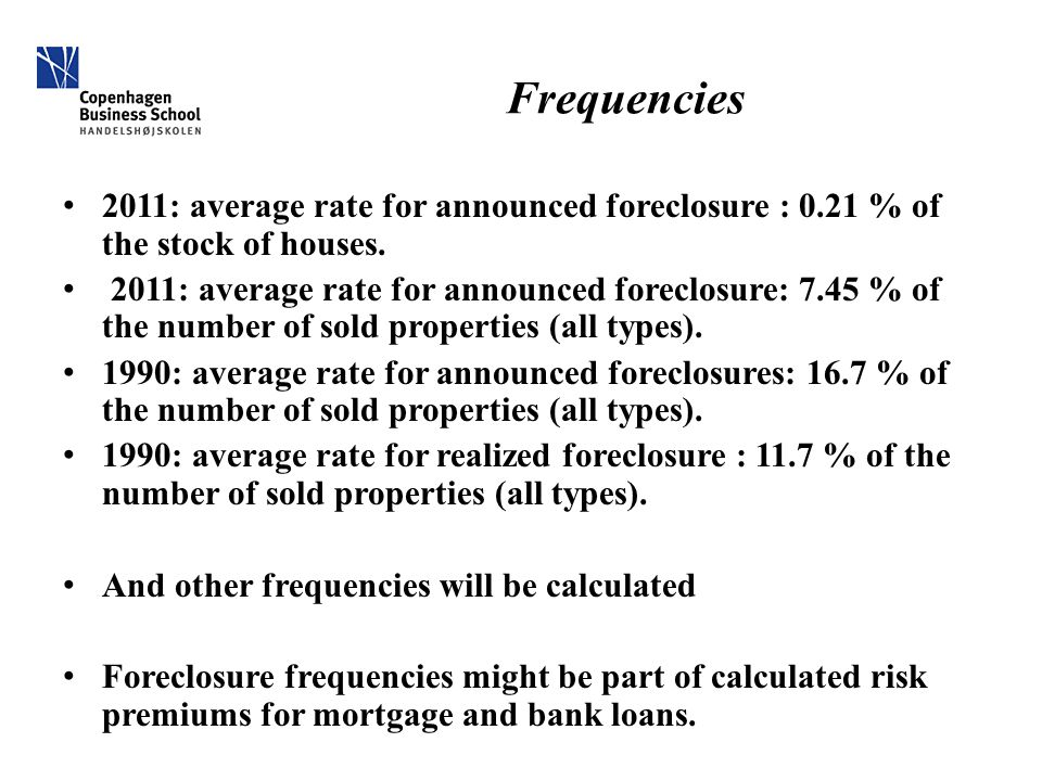 Frequencies 2011: average rate for announced foreclosure : 0.21 % of the stock of houses.