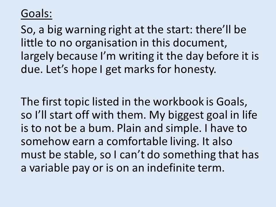 Goals: So, a big warning right at the start: there'll be little to no organisation in this document, largely because I'm writing it the day before it