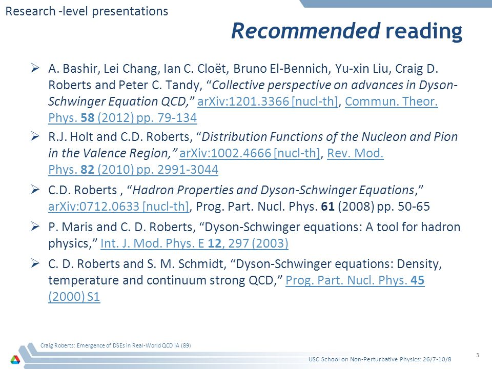 "Recommended reading  A. Bashir, Lei Chang, Ian C. Cloët, Bruno El-Bennich, Yu-xin Liu, Craig D. Roberts and Peter C. Tandy, ""Collective perspective o"