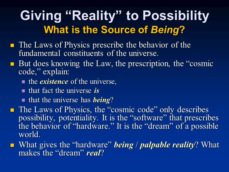 Giving Reality to Possibility What is the Source of Being.