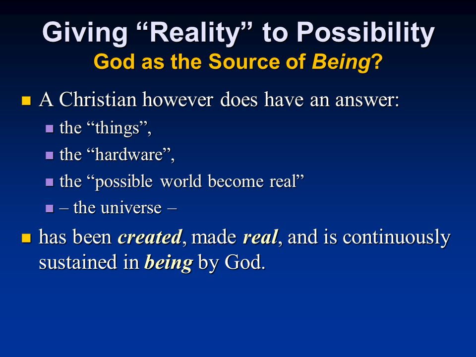 Giving Reality to Possibility God as the Source of Being.