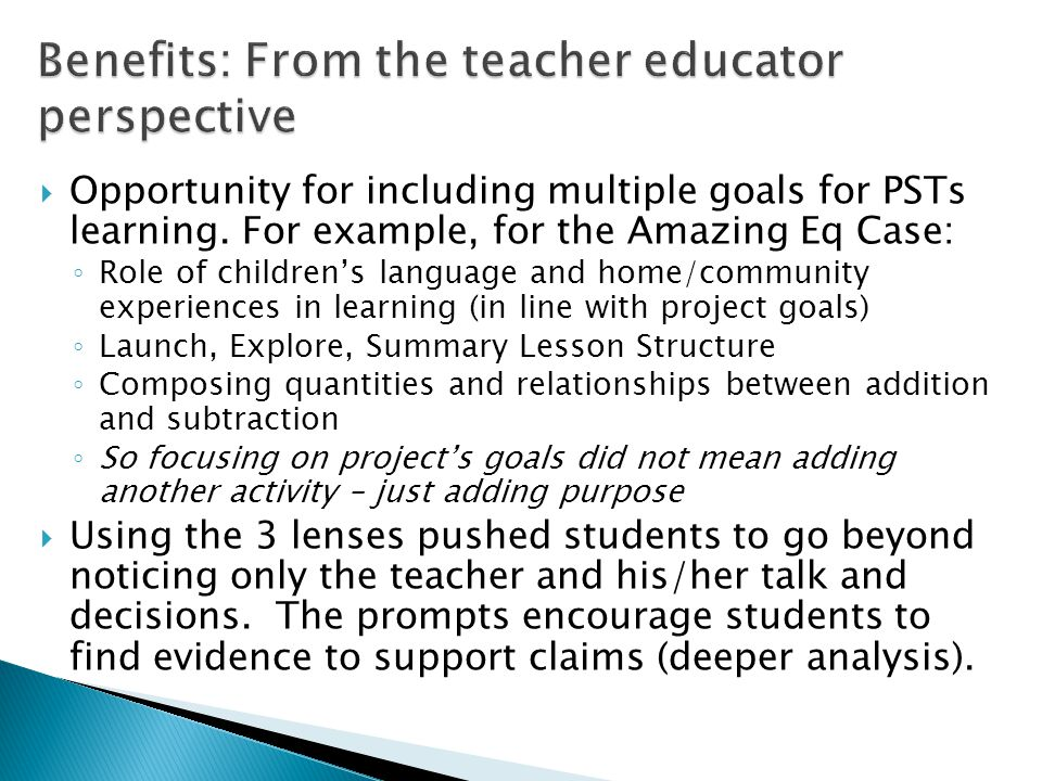  Opportunity for including multiple goals for PSTs learning.